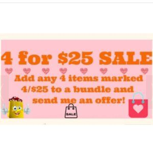 ADD ANY 4 ITEMS MARKED 4/$25 AND SEND ME AN OFFER